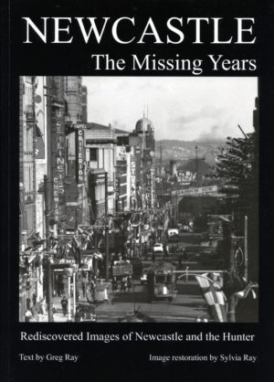 Newcastle – The Missing Years, by Greg and Sylvia Ray