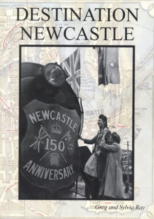 Destination Newcastle, by Greg and Sylvia Ray