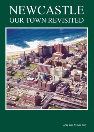 Newcastle: Our Town Revisited, by Greg and Sylvia Ray