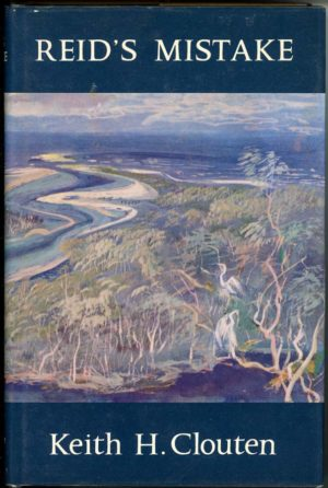 Reid's Mistake: The story of Lake Macquarie from its discovery until 1890, by Keith H. Clouten (secondhand book)