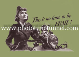 This is no time to be frail – adapted from a wartime bread advertisement. Woman on a motorcycle.