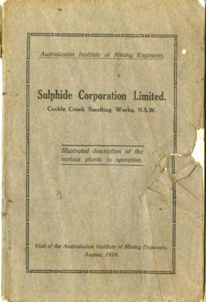 Visit of the Australasian Institute of Mining Engineers to the Sulphide Corporation, NSW, August 1918. (PDF download)
