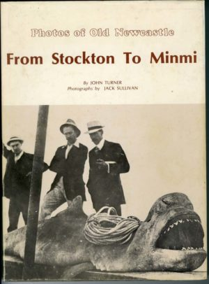 From Stockton to Minmi, by John Turner and Jack Sullivan (secondhand book)