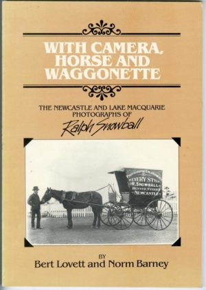 With Camera, Horse and Wagonette, by Norm Barney and Bert Lovett (secondhand book)