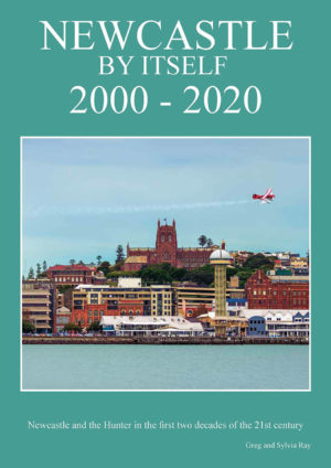 Newcastle, by Itself 2000 – 2020, by Greg and Sylvia Ray.