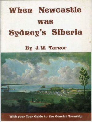 When Newcastle was Sydney's Siberia, by John Turner (secondhand book)