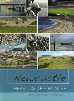 Newcastle, Heart of the Hunter, by Ron and Elizabeth Morrison (secondhand book)