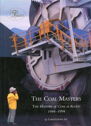 The Coal Masters, history of Coal and Allied Industries 1844-1994, by Christopher Jay. (second hand book)