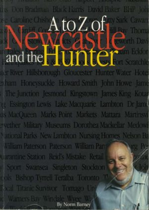 A to Z of Newcastle and the Hunter, by Norm Barney. (secondhand book)