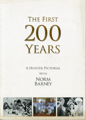 The First 200 Years, a Hunter Pictorial, with Norm Barney. (secondhand book)