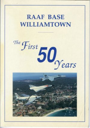 RAAF Base Williamtown, the First 50 Years. (secondhand book)
