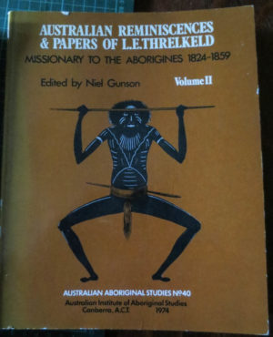 Australian Reminiscences & Papers of L.E. Threlkeld (secondhand book)