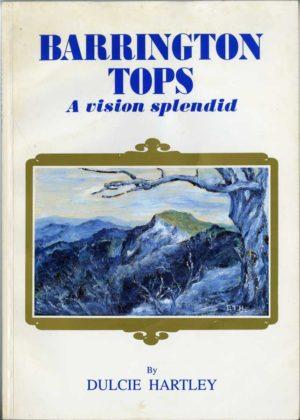Barrington Tops, a Vision Splendid, by Dulcie Hartley (secondhand book)