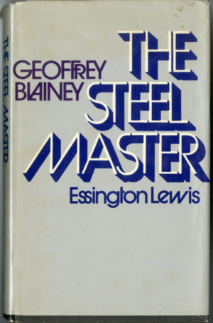The Steel Master: biography of BHP's Essington Lewis (secondhand book)