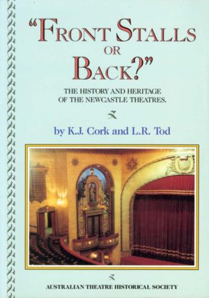 Front Stalls or Back? The history and heritage of the Newcastle theatres. (secondhand book)