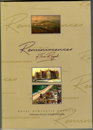 Reminiscences of the Royal (Royal Newcastle Hospital) (secondhand book)