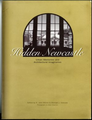 Hidden Newcastle: Urban Memories and Architectural Imaginaries (secondhand book)