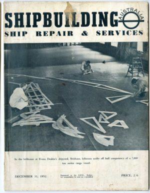 Shipbuilding, Ship Repair and Services (Australia) magazine, December 21, 1952.