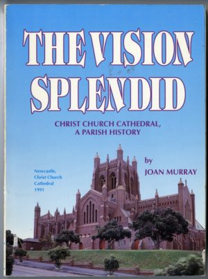 The Vision Splendid: Christ Church Cathedral, a Parish History (secondhand book)